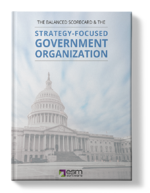 The Balanced Scorecard & the Strategy-Focused Government Organization